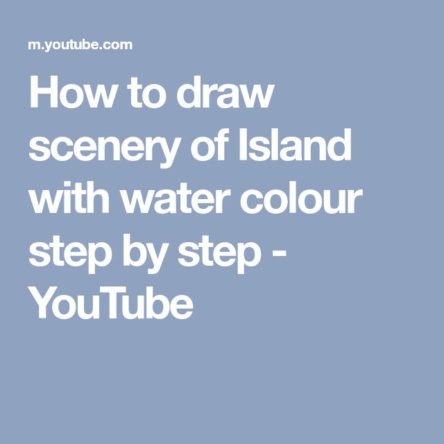 How to draw scenery of Island with water colour step by step - YouTube
