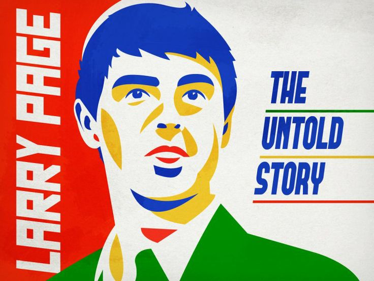 Larry Page: The Untold Story || Brilliant idealistic imperfection. Makes me feel hopeful.
