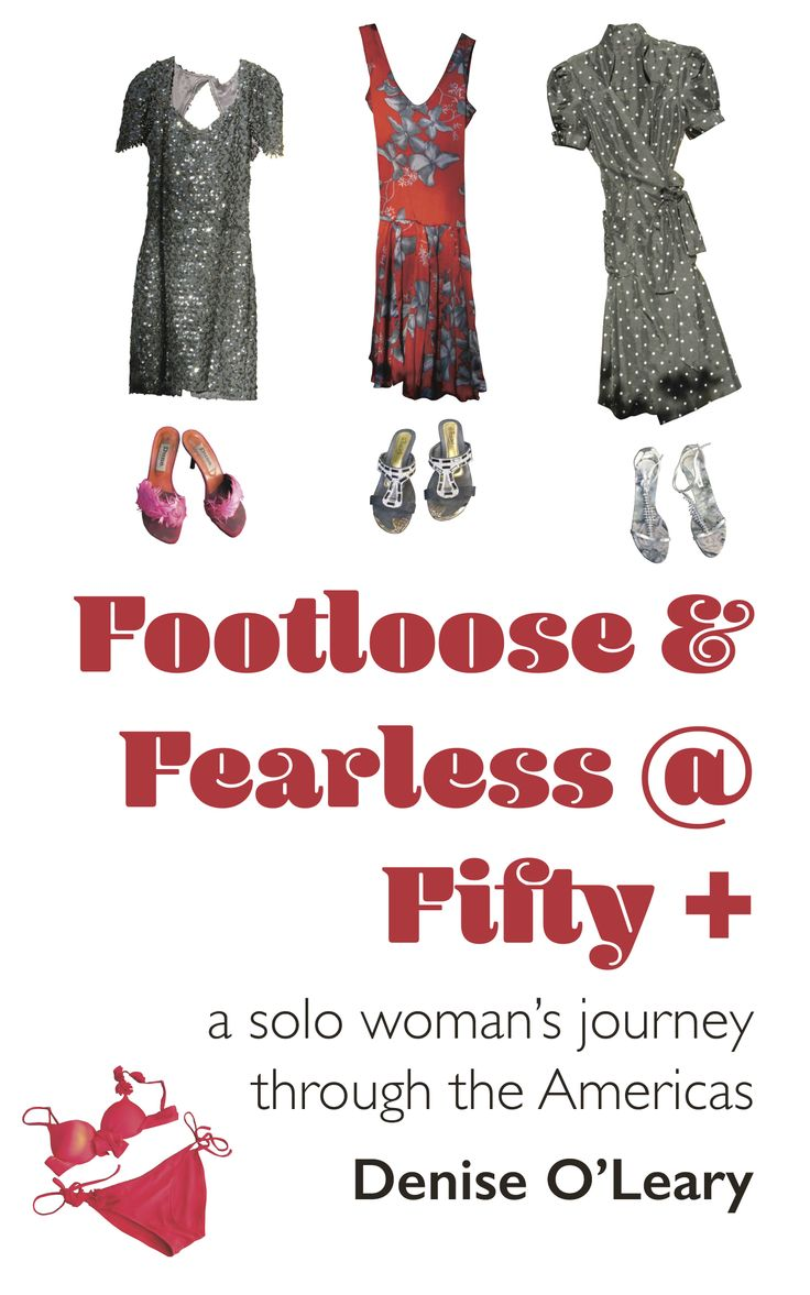 """My book review of """"Footloose & Fearless @ Fifty +"""" by Denise O'Leary. This travel memoir will appeal to both solo women adventurers and armchair travellers. Buy it on Amazon."""