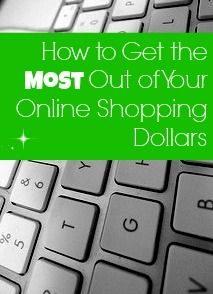 These days most of us shop online for at least some of our purchases. But do you know how to get the most out of your online shopping dollars? Find out!