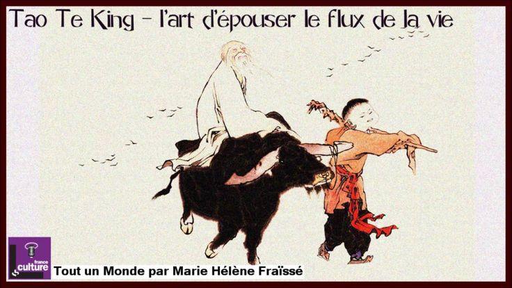 Le Tao Te King – l'art d'épouser le flux de la vie, avec Jean Lévi & Cat...