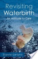 Revisiting Waterbirth is an essential text for midwifery practice, by an internationally renowned author. This revised version of Garland's previous book Waterbirth gives clear and structured guidance on the use of water in labour, through clinical scenarios, research summaries and evidence-based advice for both students and practitioners.