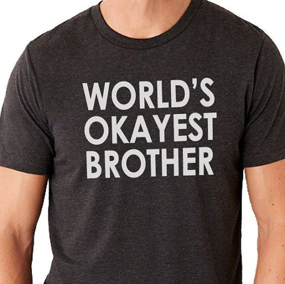 Buy 2 T-Shirts and get the 3rd FREE! Add 3 Items To Your Shopping Cart. Apply the coupon code ( OneFree ) at checkout! (coupon value $12.95 USD when buying 3 items)   Christmas gifts Worlds Okayest Brother MENS T shirt Holiday Gift Son Gift Brother Gift Husband Gift Uncle Gift Cool Shirt  All our t-shirts are screen printed by hand and made to order on 100% Cotton Tees. All shirts are screen printed in a smoke free environment.   Only the best screen printing inks are used. I double hit each…