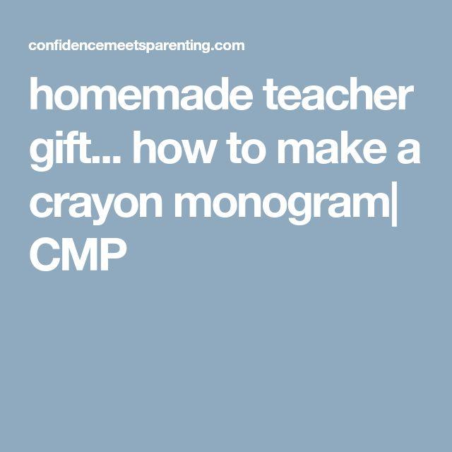 homemade teacher gift... how to make a crayon monogram| CMP