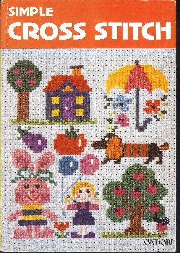Ondori Simple Cross Stitch: Ondori Company: 9780870403996: Amazon.com: Books