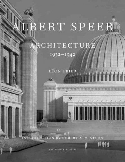 Albert Speer : architecture 1932-1942