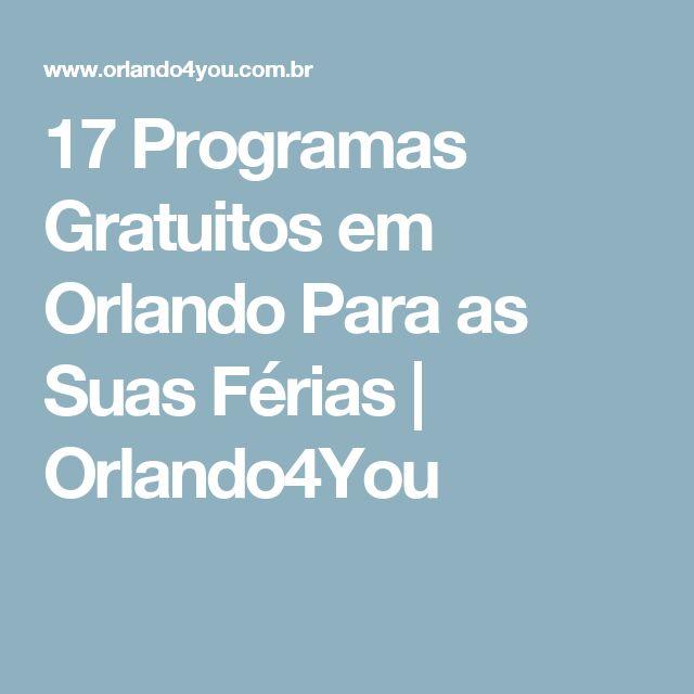 17 Programas Gratuitos em Orlando Para as Suas Férias | Orlando4You