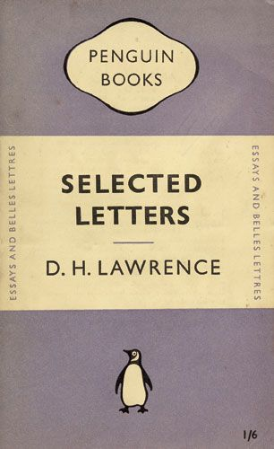 Credit: Penguin/Thames and Hudosn  During ... The cover of Selected Letters by DH Lawrence, designed by Tschichold in 1950, his second draft for Penguin, which preserved Young's basic grid but made subtle adjustments - notably the use of Gill Sans throughout and a redesigned logo