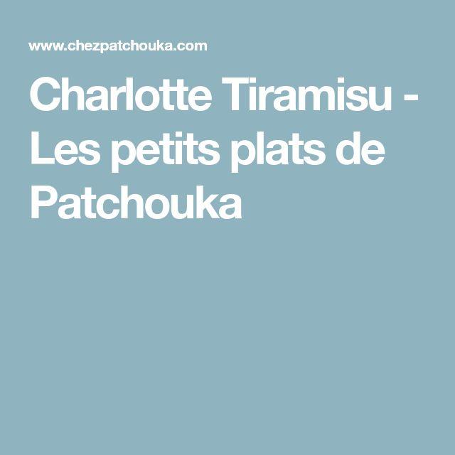 Charlotte Tiramisu - Les petits plats de Patchouka