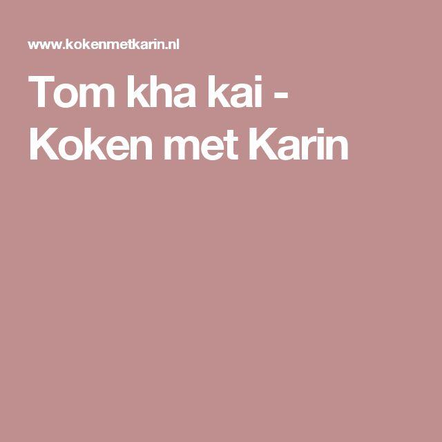 Tom kha kai - Koken met Karin