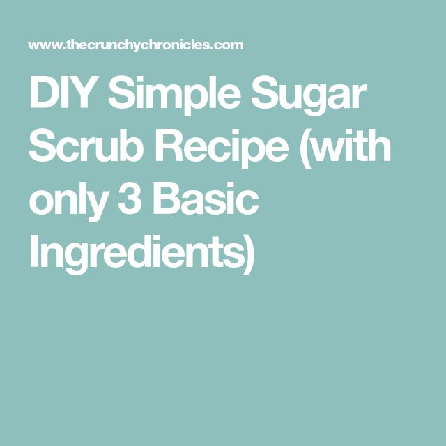DIY Simple Sugar Scrub Recipe (with only 3 Basic Ingredients)