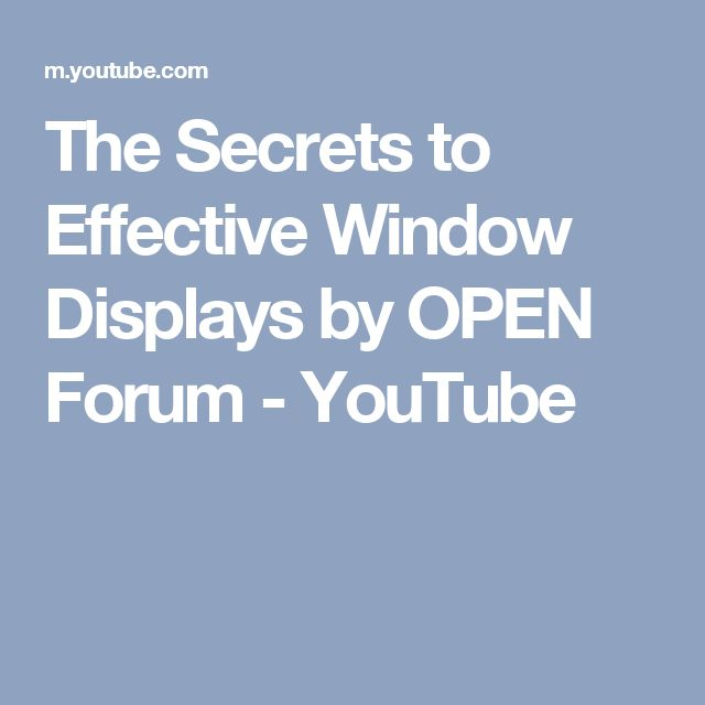 The Secrets to Effective Window Displays by OPEN Forum - YouTube