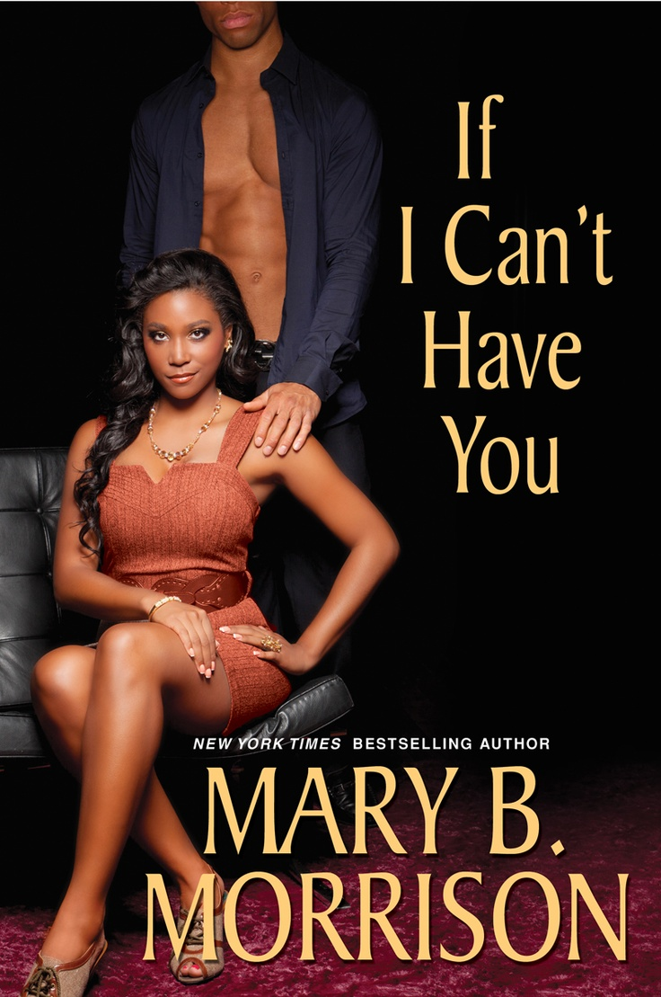 If I Can't Have You by Mary B. Morrison (Available on the African American Fiction Nook)
