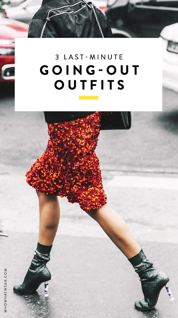 Going out tonight? Here are some super easy outfit ideas you can put together in a pinch.
