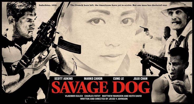 M.A.A.C. – SCOTT ADKINS, MARKO ZAROR, CUNG LE, and JUJU CHAN Teams Up For SAVAGE DOG. UPDATE: Banner Poster