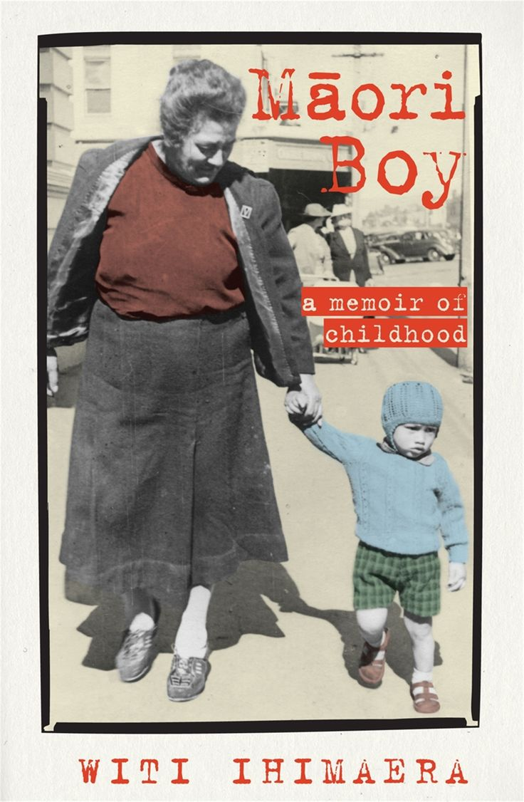 """Māori boy : a memoir of childhood"", by Witi Ihimaera - .This is the first volume of Witi Ihimaera's enthralling memoir, packed with stories of the formative years of this much-loved writer. 2016 General Non-Fiction Winner"