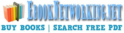 Are you looking for a book that suits your need? You have come to the right website.    Welcome to ebooknetworking.net! We will help you find, and buy just what you need! We have in store a variety of reading materials, from fiction to non-fiction books, textbooks to research papers, tutorials, manuals, essays, book reviews, etc. in pdf format.