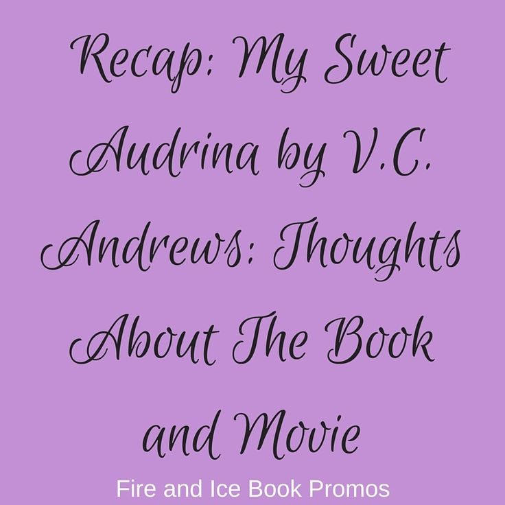 Recap: My Sweet Audrina by V.C. Andrews: Thoughts About The Book and Movie