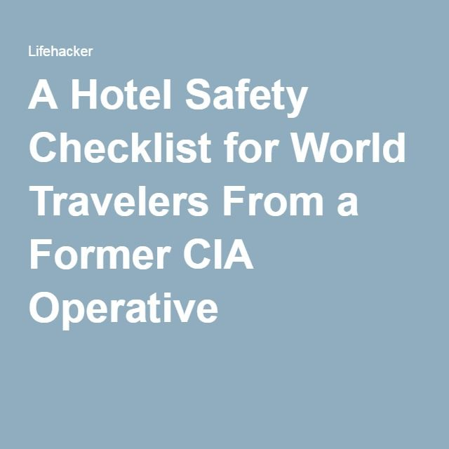 A Hotel Safety Checklist for World Travelers From a Former CIA Operative