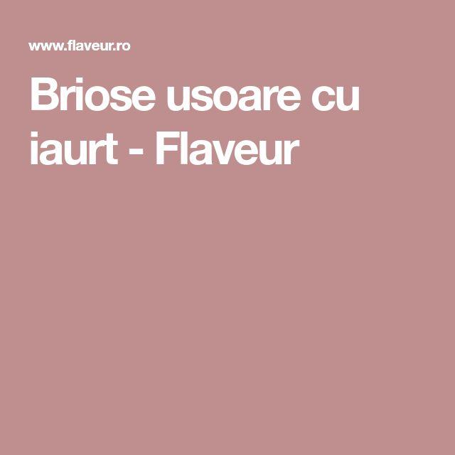 Briose usoare cu iaurt - Flaveur