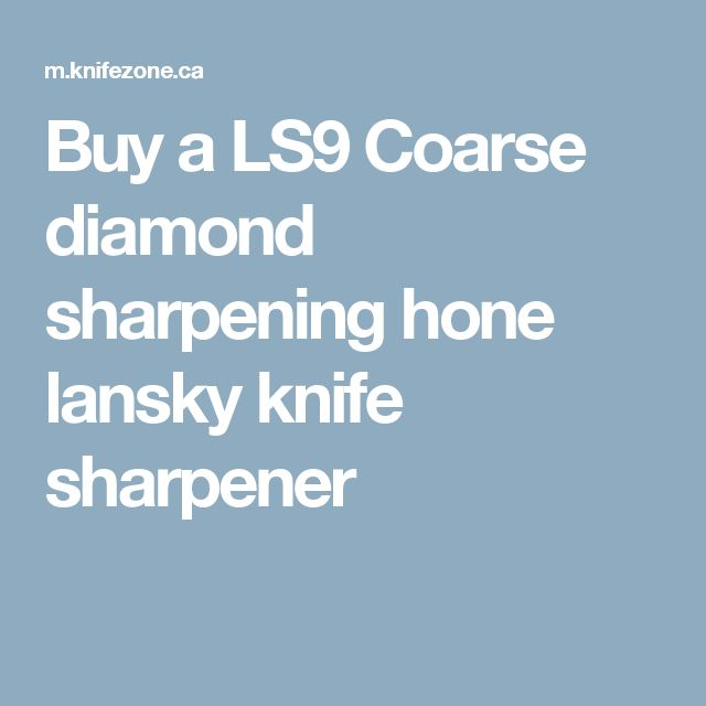 Buy a LS9 Coarse diamond sharpening hone lansky knife sharpener