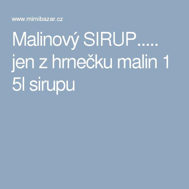 Malinový SIRUP..... jen z hrnečku malin 1 5l sirupu