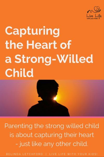 Parenting the strong willed child is about capturing their heart - just like any other child.