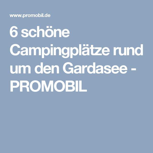 6 schöne Campingplätze rund um den Gardasee - PROMOBIL