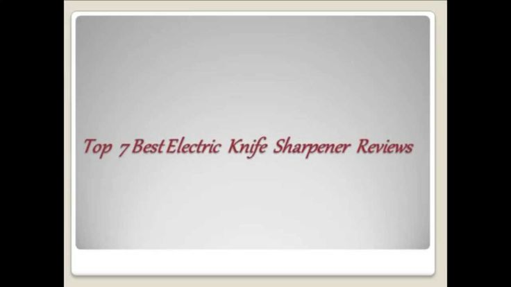 Are you search Electric knife sharpener? don't worry http://bestknifesharpenerz.com/ here is 7 Best Electric Knife Sharpener. If you buy a best knife sharpener we are always here.