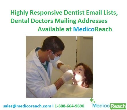 Verified dentist email list, dental mailing list available at MedicoReach with genuine email database. Target dentists by specialty including Orthodontist, Pediatric Dentist, Oral and Maxillofacial Radiology, Prosthodontist, Oral Pathologist, Oral & Maxillofacial Surgeon. Request FREE SAMPLE now! Email directly at sales@medicoreach.com to learn more about the services or setup a call on 1-888-664-9690 to discuss further.