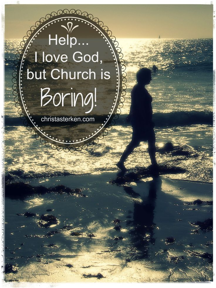 Church can be boring, but God isn't. Here are ideas about reconnecting with God www.christasterken.com #findingGod #faith #church