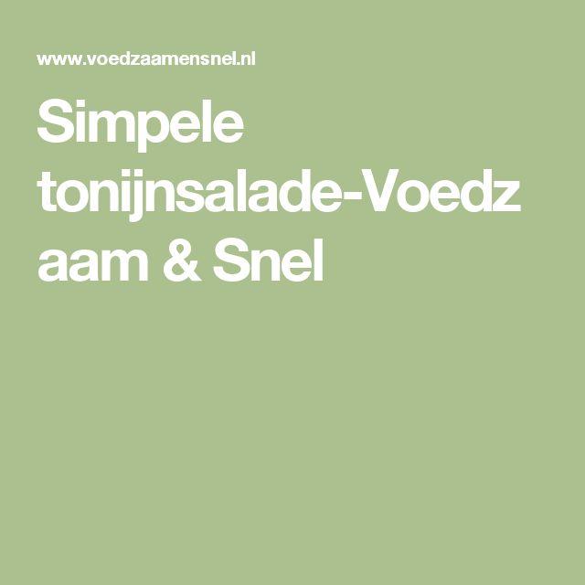 Simpele tonijnsalade-Voedzaam & Snel