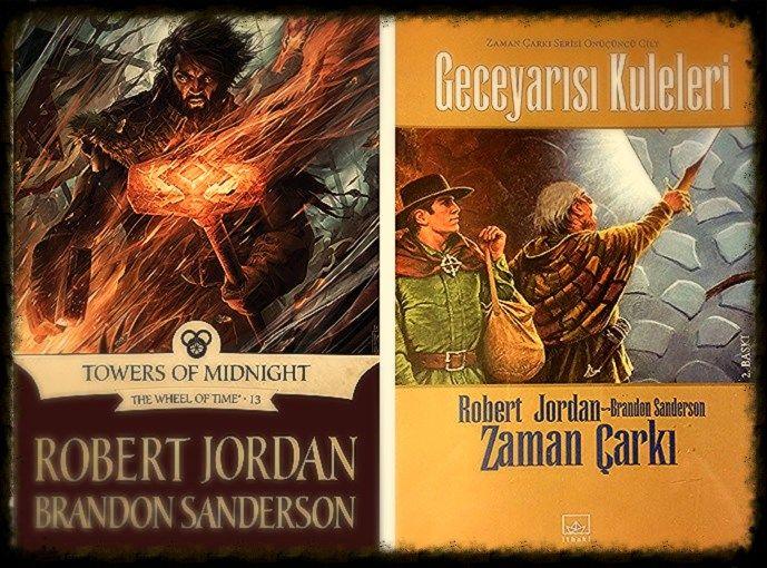 Robert Jordan -Brandon Sanderson – Zaman Çarkı 13. Kitap – Geceyarısı Kuleleri