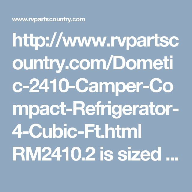 Dometic 2410 Compact Refrigerator 4 Cubic Ft RM2410 2 | RV Parts and