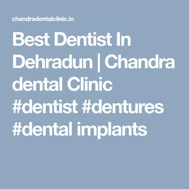 Best Dentist In Dehradun | Chandra dental Clinic   #dentist  #dentures  #dental implants