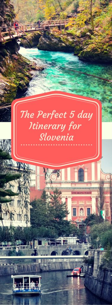 A 5 day Itinerary covering Ljubljana, Lake Bled, Vintgar Gorge, Triglav National Park, Postajna Caves and more