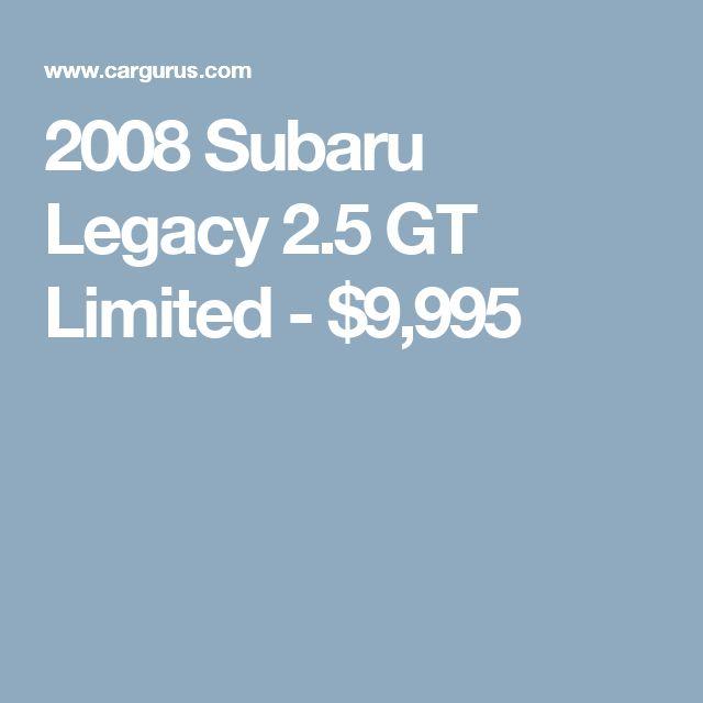 2008 Subaru Legacy 2.5 GT Limited - $9,995