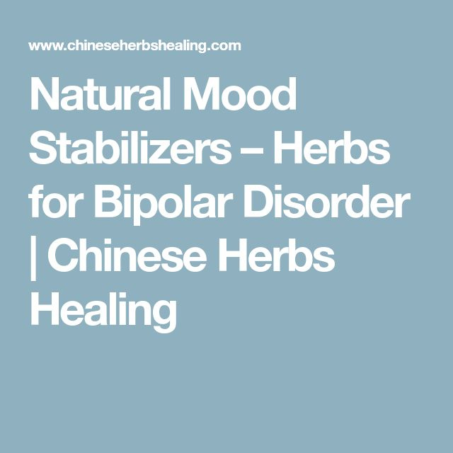 Natural Mood Stabilizers – Herbs for Bipolar Disorder | Chinese Herbs Healing