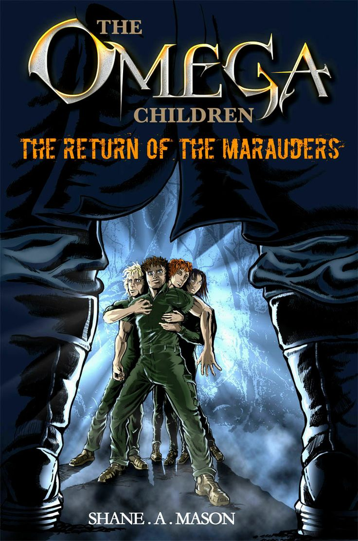 """http://www.omegachildren.co.nz/index.html Cover from the action adventure novel - """"The Omega Children - The Return of the Marauders,"""" By Shane A. Mason"""