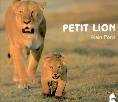 Petit lion - Documentaire/ Alain Pons