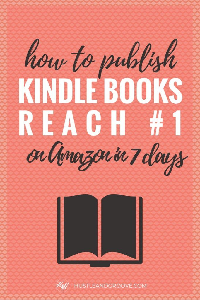 Learn how to publish a Kindle book and Reach #1 on Amazon in 7 days. Click through to learn more.