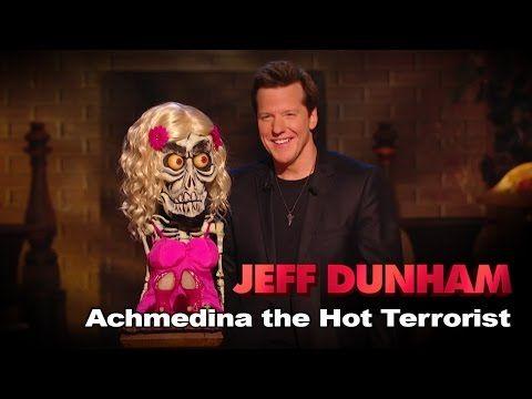 """Achmedina the Hot Terrorist""   Jeff Dunham: Minding the Monsters - YouTube"