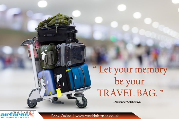 "Travel Quote; ""Let your memory be your travel bag.""  - Alexander Solzheitsyn  
