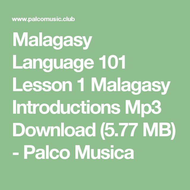 Malagasy Language 101 Lesson 1 Malagasy Introductions  Mp3 Download  (5.77 MB) - Palco Musica