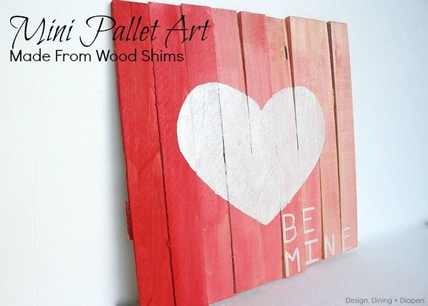 """Mini Pallet Valentine's Day Art by Design, Dining + Diapers  Great explanation for using wood shims to create the look of a wood """"pallet"""" for use as art; I can see this used for lots of wood sign ideas"""