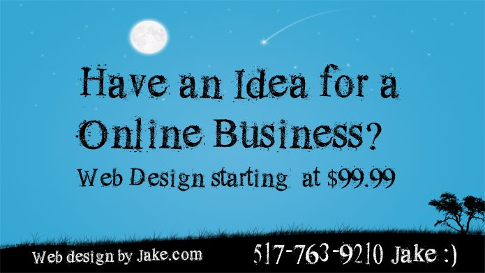 Do you have an idea for an online business?   My name is Jake and I'm a web designer.  I can build your dream online website for up to 75% Less!  Call me if you have any questions or check out my website web design by jake dot com.  #onlinebusiness #homebusiness #webdesign