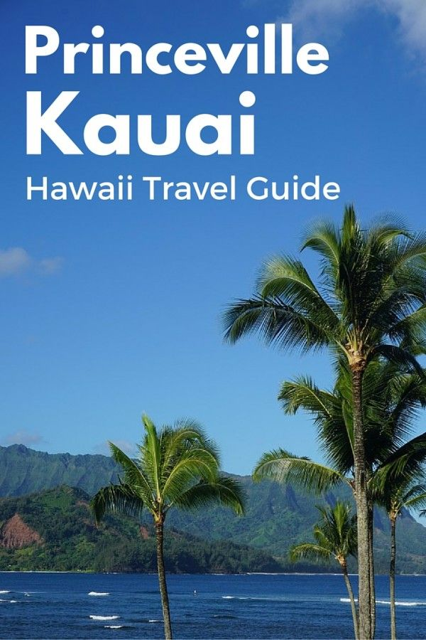 Travel Guide: Princeville, Kauai, Hawaii
