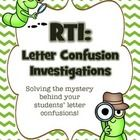 RTI:  Letter Confusion Investigations (Solving the mysteries behind your students' letter confusions!)  Great for my little one who needs help :)