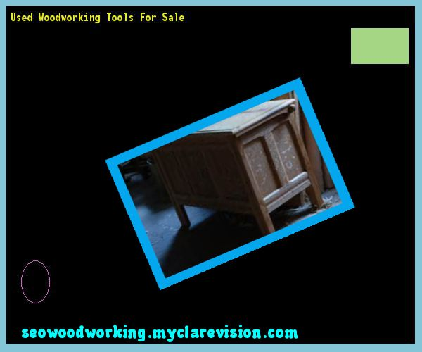 Used Woodworking Tools For Sale 220215 - Woodworking Plans and Projects!