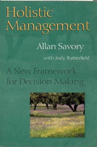 Holistic Management: A New Framework for Decision Making by Allan Savory and Jody Butterfield (books forum at permies)